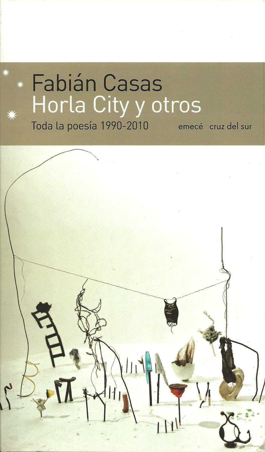Horla City y otros (toda la poesía, 1990-2010), Fabián Casas, Emecé, $72.-